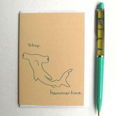 Stop Hammertime ~ Printed Card