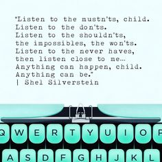Anything can happen child anything can be Shel Silverstein is a rock star of fun prose.  #shelsilverstein #quotes #inspiration #motivationmonday #motivationquotes #quoteoftheday #mondayfunday #lol  #typewriter #tiffanyblue #type #craftyfingers #diy #beawesome #today #instacool #igdaily #nice #cool #love #fun #instamood #instalike #nofilter #style #life #swag #beautiful #happy