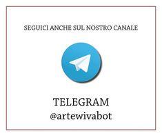 #Artewiva #bottelegram #telegram seguiteci anche qui!