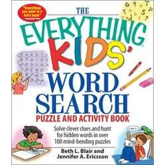 The Everything Kids' Word Search Puzzle and Activity Book: Solve clever clues and hunt for hidden words in 100 mind-bending puzzles (Everything Kids Series) Kids Word Search, Word Search Puzzles, Bible Words, 100 Words, Large Print Bible, Maze Book, Scrabble Words, Hidden Words, Kids Series