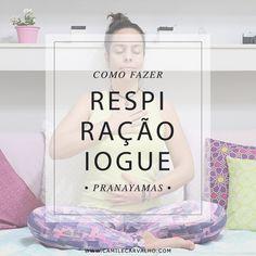 Pranayama: Como fazer a respiração iogue (completa) | blog Camile Carvalho