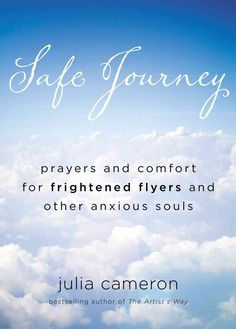 Safe Journey: Prayers and Comfort for Frightened Flyers and Other Anxious Souls