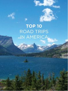 Top 10 road trips in America. I've done 4 these, 6 more to go ;-) especially Glacier National Park in Montana!