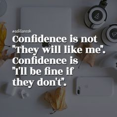 """Confidence is not """"They will like me"""". Confidence is """"I'll be fine if they don't"""". ➡️ join @adillaresh if you feel like it! Enjoy the music we curated for you smarturl.it/freshsnd #adillaresh #success #motivation #inspiration #quote"""