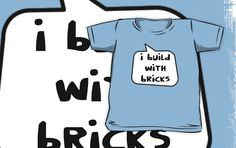 I BUILD WITH BRICKS by Bubble-Tees.com by Bubble-Tees