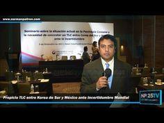 Propicio TLC entre Corea del Sur y México Reporte NP25TV 2017