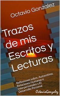 Trazos de mis Escritos y Lecturas: Trazos de mis Escritos y Lecturas. La Nueva Versió...