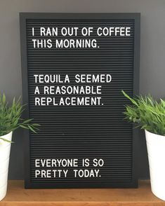 morning coffee morningcoffee tequila pretty quote quotes letterbox letterboxquotes letterboard letterboardquotes instadaily… is part of Funny quotes - Felt Letter Board, Felt Letters, Felt Boards, Quotes To Live By, Me Quotes, Funny Quotes, Sarcasm Quotes, Funny Sarcasm, Hilarious Memes