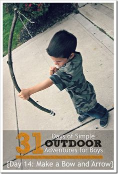Tips for living the Spur lifestyle! Day 14 Make a Bow and Arrow Simple Outdoor Adventures for Boys Homemade Bow And Arrow, Homemade Bows, Outdoor Activities, Activities For Kids, Boys Day, Plein Air, Summer Kids, How To Make Bows, Outdoor Fun