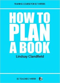 How To Plan A Book (Training Course For ELT Writers 6) (English Edition) eBook: Lindsay Clandfield: Amazon.es: Tienda Kindle