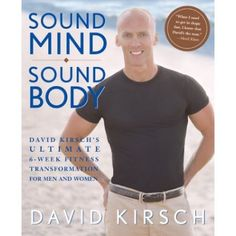 Sound Mind, Sound Body: David Kirsch's Ultimate 6 Week Fitness Transformation for Men and Women Woman Fitness, Week Diet, Fitness Transformation, Fit Women, Mindfulness, Recipe, David Kirsch, Menudo Recipe, Recipes