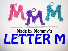 Letter M Charm (no loom). Designed and loomed by Made By Mommy. Click on photo for YouTube tutorial. 03/28/14
