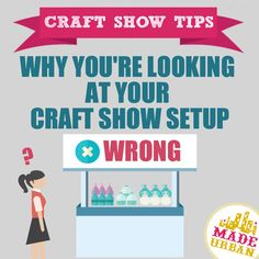 Why you're Looking at your Craft Show Setup Wrong | Made Urban
