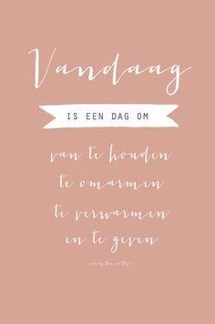 """Quotes, Vandaag, design by Huis van """"Mijn"""""""