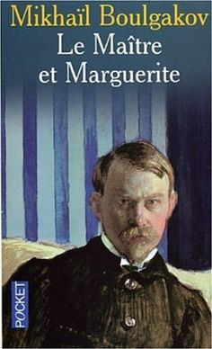 Le maître et Marguerite:  Mikhaïl Boulgakov