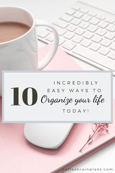 10 simple things you can do now or anytime to start getting your life more organized. A more organized life is a more productive one = less stress. Get Your Life, Organize Your Life, Life Organization, Organizing, Simple Things, Easy, Brain, Stress, Coffee