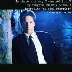 By far my most-used Mulder quote. #xfiles #mulder