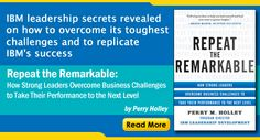 Repeat the Remarkable: How Strong Leaders Overcome Business Challenges to Take Their Performance to the Next Level by Perry Holley