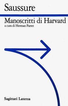 Ferdinand de Saussure, (1993), Manoscritti di Harvard, Laterza, Roma-Bari, 1994