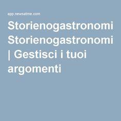 Storienogastronomiche | Gestisci i tuoi argomenti