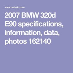 2007 BMW 320d E90 specifications, information, data, photos 162140