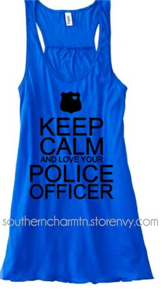 Keep Calm and Love your Police Officer LEO Law Enforcement Racerback Tank - ALL BADGE STYLES