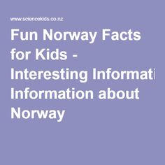 Fun Norway Facts for Kids - Interesting Information about Norway Fun Facts About Norway, Fun Facts About France, Information About France, Norway Facts, Norway Crafts For Kids, Australia Facts For Kids, France For Kids, Kindergarten Jobs, Norway Country