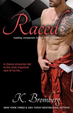Raced by K Bromberg  http://smutbookclub.com/books/raced-by-k-bromberg/