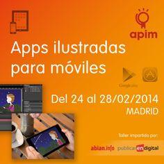 Taller #APIM: #Apps ilustradas para móviles. Conoce todo el proceso de edición y producción de un #libro #digital ilustrado. Profesores: Ignacio Lirio Barajas (publicarendigital.com) y Lluis M. Abián. Del 24 al 28 de febrero de 2014. #Madrid