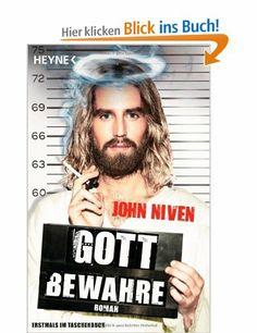 Gott bewahre: Roman: Amazon.de: John Niven, Stephan Glietsch, Jörn Ingwersen: Bücher  Empfehlung von Christine