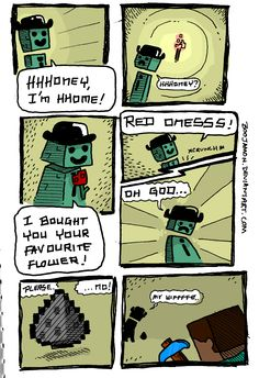 This makes me feel sorry for every creeper I've killed....
