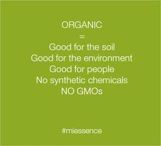 Organics is not just chemical free agriculture. It is about the way the product ingredients have been grown, prepared, processed and packaged.