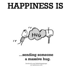 Happiness is, sending someone a massive hug. - You Happy, I Happy What Do You Feel, What Makes You Happy, Love You, Im Happy, Make Me Happy, Are You Happy, Happy 2017, Buddha Thoughts, Happy Thoughts