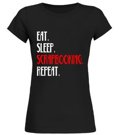 """# Eat Sleep Art Project Scrapbooking Repeat Daily Life T Shirt .  Special Offer, not available in shops      Comes in a variety of styles and colours      Buy yours now before it is too late!      Secured payment via Visa / Mastercard / Amex / PayPal      How to place an order            Choose the model from the drop-down menu      Click on """"Buy it now""""      Choose the size and the quantity      Add your delivery address and bank details      And that's it!      Tags: Goof around and have a…"""