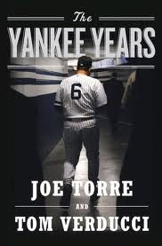 The Yankee Years by Joe Torre Former Major League Baseball player Joe Torre describes his years of success as manager for the New York Yankees--from 1996 through 2007--and discusses players, the media, scandals, and more. 92 TOR