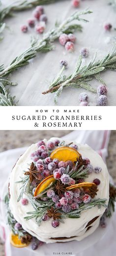 Make beautiful sugared rosemary and cranberry garnish for your Christmas treats . - Make beautiful sugared rosemary and cranberry garnish for your Christmas treats and cakes to add an - Christmas Cake Designs, Christmas Cake Decorations, Christmas Sweets, Holiday Cakes, Christmas Cooking, Holiday Desserts, Holiday Baking, Holiday Treats, Just Desserts