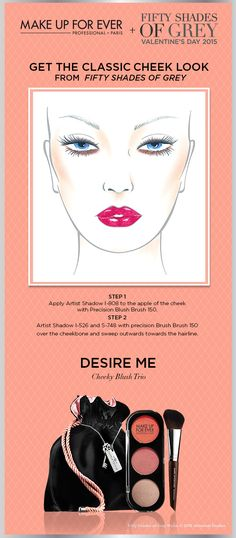 """Get the Classic Cheek Look from FIFTY SHADES OF GREY Unlock Ana's classic cheek look inspired by the movie FIFTY SHADES OF GREY.  Get the look with the limited edition """"Desire Me"""" Collection.  http://www.makeupforever.com/us/en-us/learn/how-to/desire-me-look"""