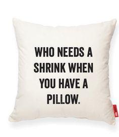 WHO NEEDS A SHRINK