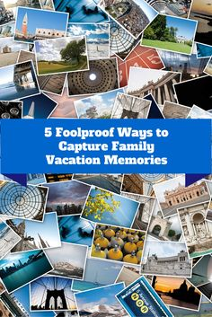 5 Foolproof Ways to Capture Family Vacation Memories