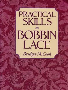 Practical Skills in Bobbin Lace - Bridget Cook (плетение на коклюшках)… Form Crochet, Crochet Lace, Tunisian Crochet, Lace Making, Book Making, Needle Tatting Tutorial, Bruges Lace, Romanian Lace, Bobbin Lacemaking