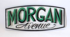 ON SALE - Morgan Ave - hand painted, hand lettering, sign painting