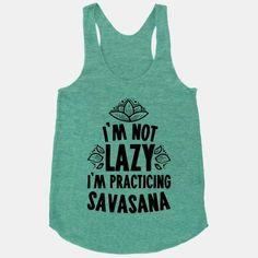 I'm+Not+Lazy+I'm+Practicing+Savasana