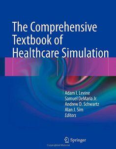 The Comprehensive Textbook of Healthcare Simulation (2013). Adam I. Levine et. al. (Ed.)