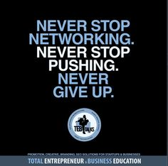 NEVER STOP NETWORKING NEVER STOP PUSHING NEVER GIVE UP  #tebtalks helps your #startup #business grow through #education  #free #promotion  #motivational  #inspirational #quotes for ALL #entrepreneurs #quotes #quoteoftheday #qotd #lifequotes #motivationalquotes #inspirationalquotes #instaquote #taskmanagement #focused #marketing #content #branding #brandidentity #logo #logodesign #startuplife #entrepreneurs #branding101 #empower #financialfreedom #contentmarketing #socialmediatips by…