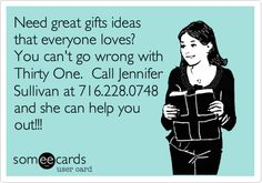 Need great gifts ideas that everyone loves? You can't go wrong with Thirty One. Call Jennifer Sullivan at 716.228.0748 and she can help you out!!!