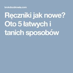 Ręczniki jak nowe? Oto 5 łatwych i tanich sposobów Mole, Diy And Crafts, Life Hacks, Clever, Cleaning, Education, Health, Tips, Scrappy Quilts