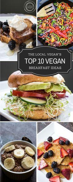 Top 10 Vegan Breakfast Ideas — The Local Vegan