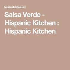 Salsa Verde - Hispanic Kitchen : Hispanic Kitchen