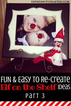 25 EASY TO RE-CREATE ELF ON THE SHELF IDEAS / fun / simple / parent-friendly / easy to hide / elf on the shelf ideas for tired parents