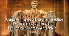 America will never be destroyed… – Quotes 2 Remember